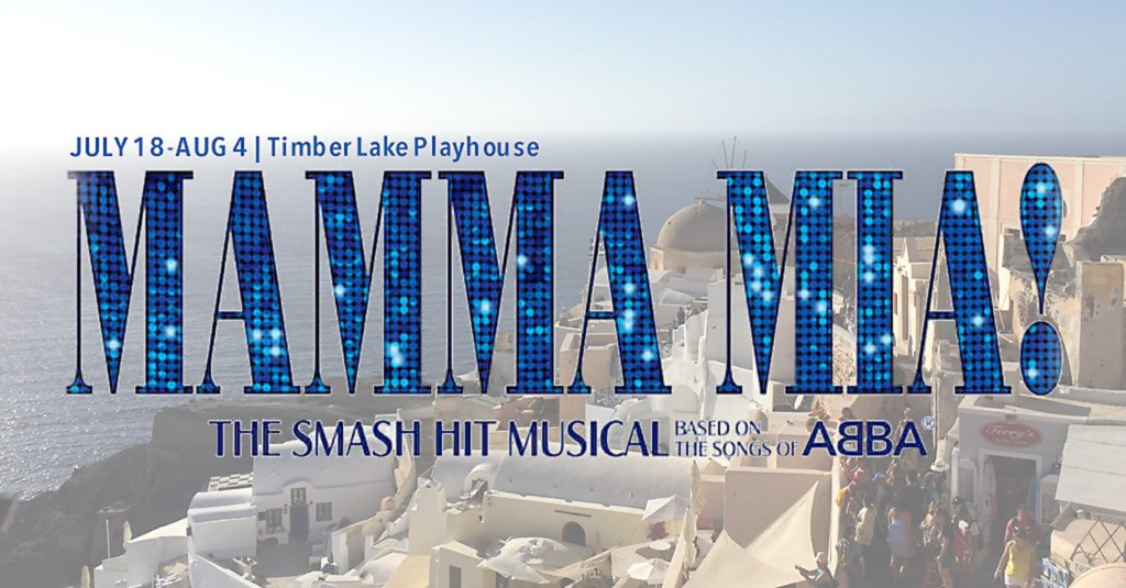 MUSICAL: Mamma Mia! | Timber Lake Playhouse