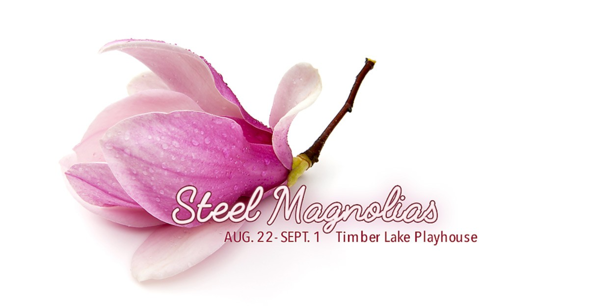 THEATER: Steel Magnolias | TL Playhouse