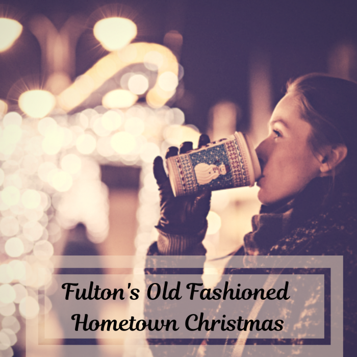 Fulton's Old Fashioned Hometown Christmas